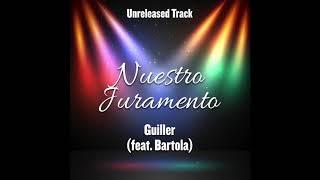 Nuestro Juramento - Guiller (feat. Bartola) - Duetos Imposibles - Unreleased Track