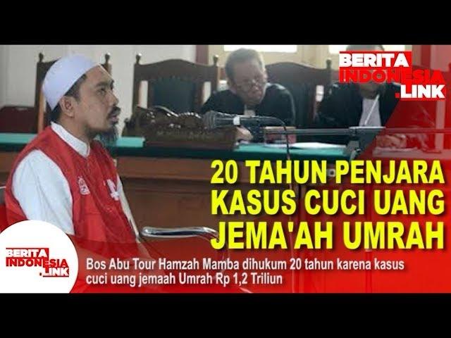 Bos Abu Tour Hamzah Mamba dihukum 20 tahun karena kasus cuci uang jemaah Umrah Rp 1,2 Triliun