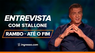 Rambo - Até o Fim | Entrevista com Sylvester Stallone | Ingresso.com