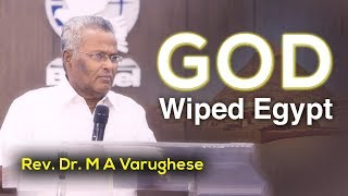God Wiped Egypt - Rev. Dr. M A Varughese