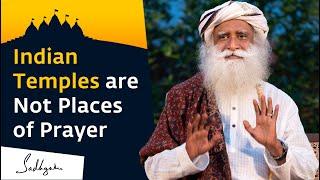 Temples, Not a Place of Prayer   Sadhguru