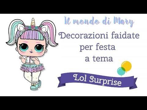 decorazioni fai da te per feste a tema lol surprise youtube