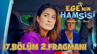 Ege'nin Hamsisi 17.Bölüm 2.Fragmanı
