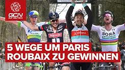 5 mögliche Wege, um Paris-Roubaix zu gewinnen