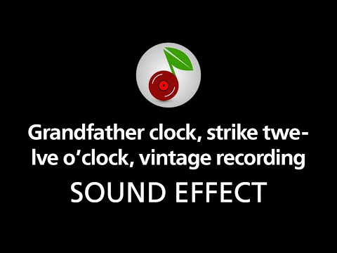 🎧 Grandfather clock strike twelve o'clock vintage recording SOUND EFFECT