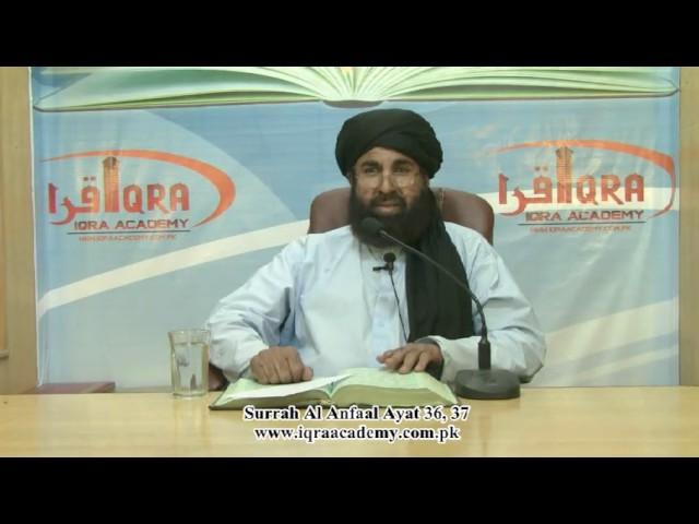 Surrah Al Anfaal Ayat 36, 37