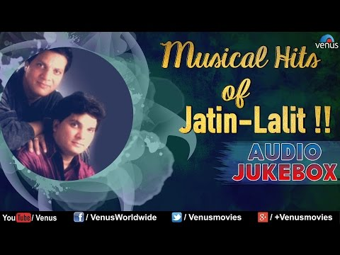 Musical Hits of Jatin-Lalit !! ~ Blockbuster Bollywood Songs