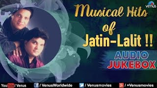 Musical Hits of Jatin-Lalit !! ~ Blockbuster Bollywood Songs || Audio Jukebox