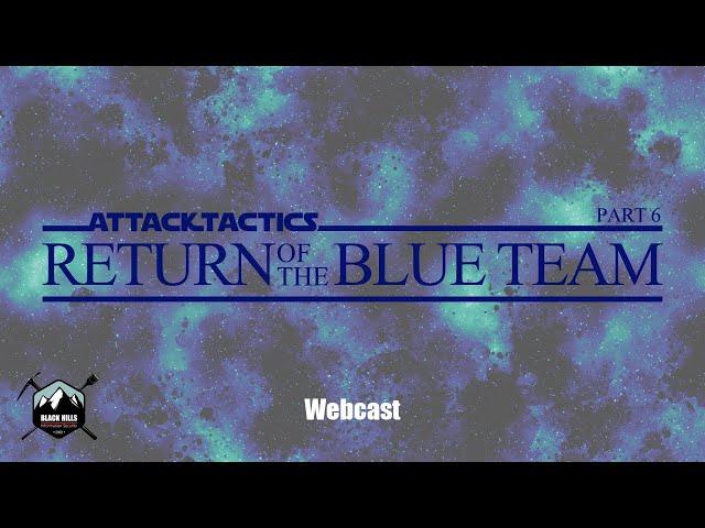 Attack Tactics 6: Return of the Blue Team