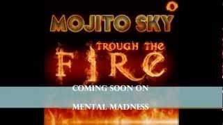 Mojito Sky - Promo - Through The Fire