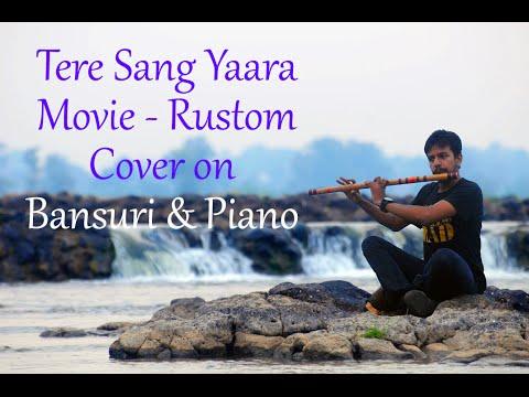 Tere Sang Yaara | Rustom | Atif Aslam | Bansuri & Piano Cover by Nitish Mishra