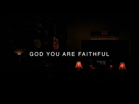 God You Are Faithful