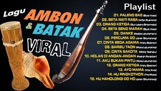 Lagu Ambon & Batak Viral | Lagu - lagu Batak dan Ambon yang paling sering diputar saat ini