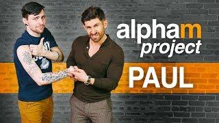 Alpha M. Project PAUL | A Men