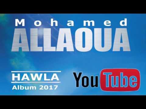 🎶 HAWLA 🎶 - ALBUM HAWLA 2017 - Mohamed Allaoua