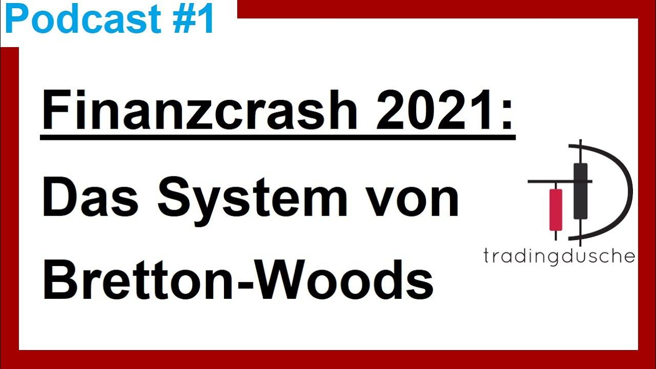 Finanzkrise 2021 Vorbereitung | Finanzcrash 2021 Krall Eurokrise | System Bretton Woods (Podcast)