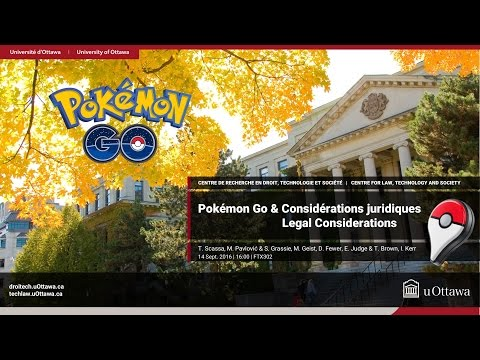 Pokémon Go & Legal Considerations | uOttawa Tech Law Lecture Series | 14.09.2016