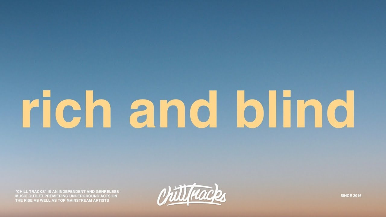 Juice Wrld Rich And Blind Lyrics Youtube