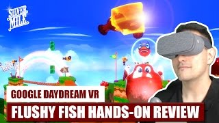 Attention: Flying Fish! Flushy Fish VR on Daydream VR Hands-On Review / Gameplay Video