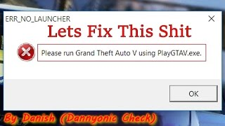 GTA 5 Please Run Grand Theft Auto V Using PlayGTAV.exe (Fix) 100% Working With Proof