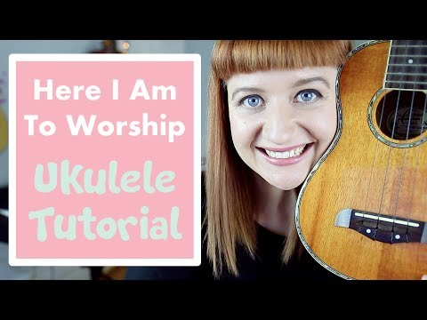 Here I Am To Worship - Chris Tomlin (EASY UKULELE TUTORIAL)