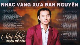 LK Đêm Lang Thang, Túy Ca  - 999 Nhạc Vàng, Nhạc Bolero, Nhạc Lính ĐAN NGUYÊN Hay Nhất 2020