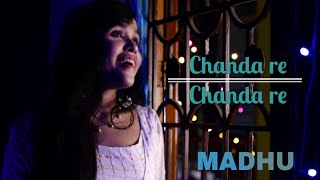 Chanda re || Cover || MADHU || A.R. Rahman || Sapnay