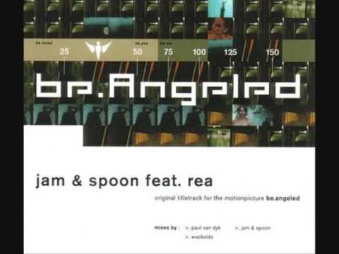 Jam and Spoon feat. Rea - Be Angeled