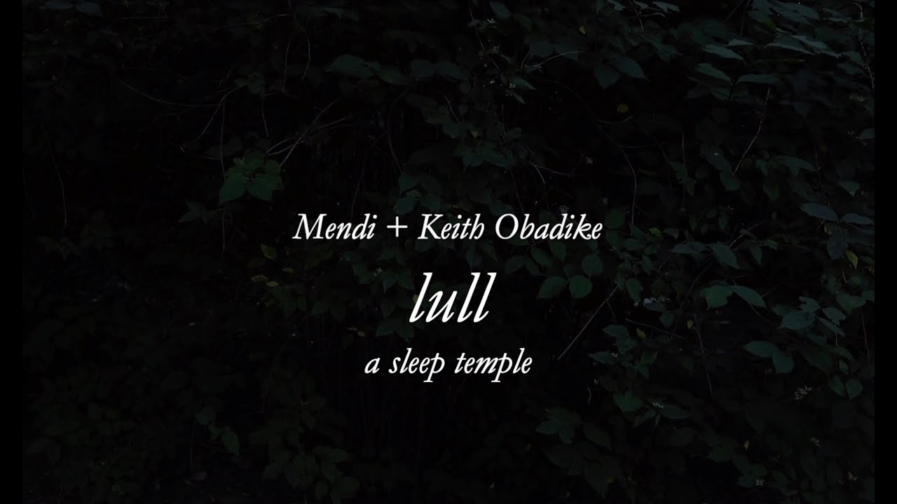 Mendi + Keith Obadike: lull, a sleep temple