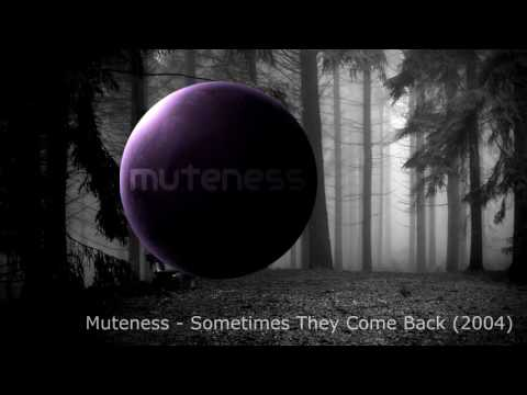 Muteness - Sometimes they come back