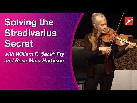 "Solving the Stradivarius Secret - William F. ""Jack"" Fry and Rose Mary Harbison"