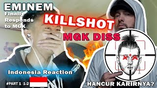 EMINEM - KILLSHOT MGK DISS Indonesia REACTION PEMBAHASAN PART 1