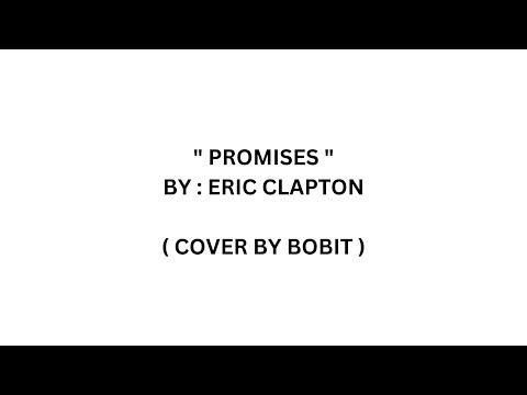 Promises  (with lyrics) - Eric Clapton  ( Cover by Bobit )