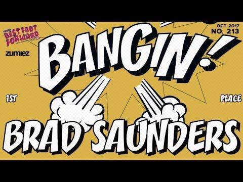 Brad Saunders - Bangin!