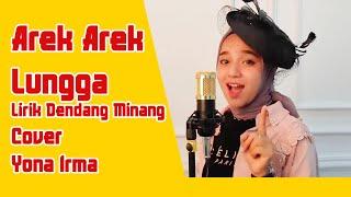 AREK AREK LUNGGA Lirik Cover Yona Irma Dendang Minang