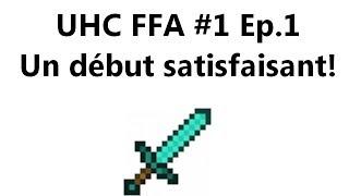 UHC FFA #1 Ep.1 : Un début satisfaisant!