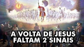 2 SINAIS QUE FALTAM PARA JESUS VOLTAR - E SE FOR VERDADE thumbnail