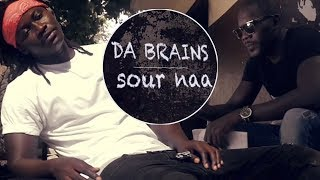 vuclip DA BRAINS - Sour Naa (Officiel / HD)