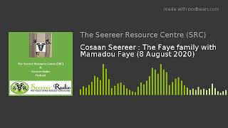 Cosaan Seereer : The Faye family with Mamadou Faye (8 August 2020)