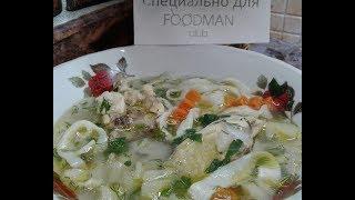 Куриный суп с домашней яичной лапшой: рецепт от Foodman.club