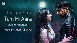 Tum Hi Aana - Instrumental Cover Mix (Marjaavaan/Jubin Nautiyal) | Harsh Sanyal |