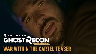 Tom Clancy's Ghost Recon Wildlands: War Within the Cartel teaser