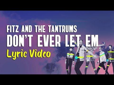 Fitz And The Tantrums - Don't Ever Let Em (Lyrics)