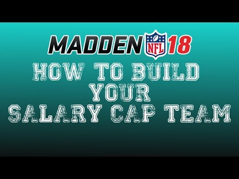 MADDEN 18! HOW TO BUILD YOUR SALARY CAP TEAM