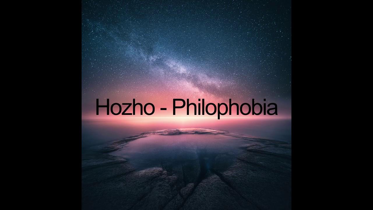 Hozho - Philophobia