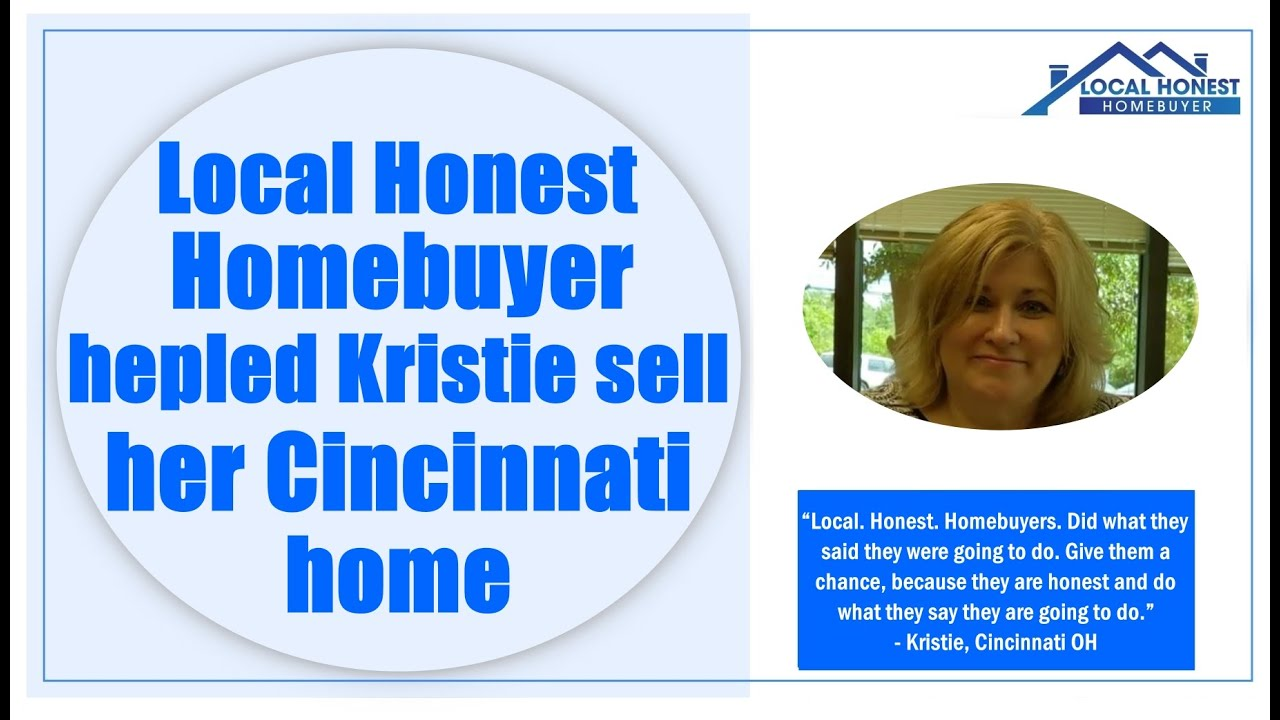 Local Honest Homebuyer helped Kristie sell her Cincinnati home.