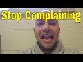 How To Stop Complaining With 2 Simple Steps