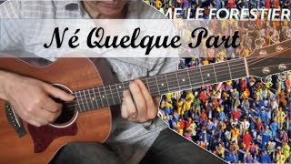 Né Quelque Part - Maxime Le Forestier - Guitare Cover