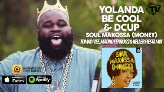 Yolanda Be Cool & DCUP - Soul Makossa (Money) (Tommy Vee, Mauro Ferrucci & Keller Fiesta Mix)