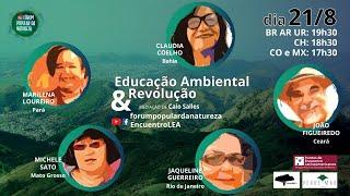Educação ambiental e Revolução - Ponto de Encontro Latino-americano de Educação Ambiental
